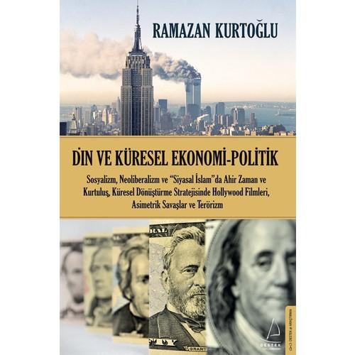 Din Ve Küresel Ekonomi-Politik - Ramazan Kurtoğlu