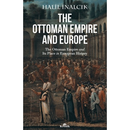 The Ottoman Empıre And Europe - Halil İnalcık