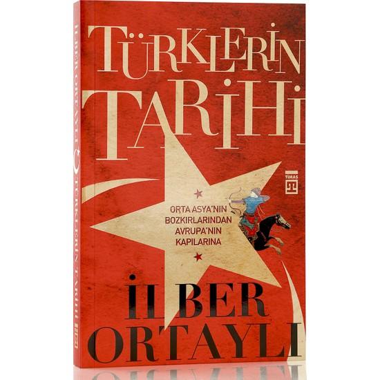 Türklerin Tarihi - Orta Asya'nın Bozkırlarından Avrupa'nın K - İlber Ortaylı