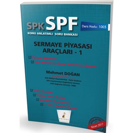 SPK - SPF Sermaye Piyasası Araçları 1 Konu Anlatımlı Soru Bankası - Mehmet Doğan