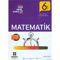 Başka Yayıncılık 6.Sınıf Matematık Yeni Nesil Soru Kitabı
