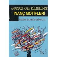 Anadolu Halk Kültüründe İnanç Motifleri