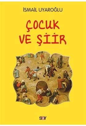 Çocuk ve Şiir - İsmail Uyaroğlu