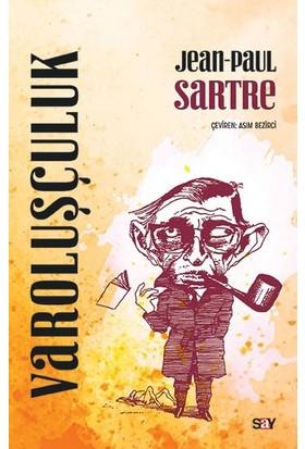 Varoluşçuluk - Jean Paul Sartre