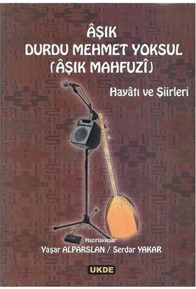 Aşık Durdu - Mehmet Yoksul Aşık Mahfuzi