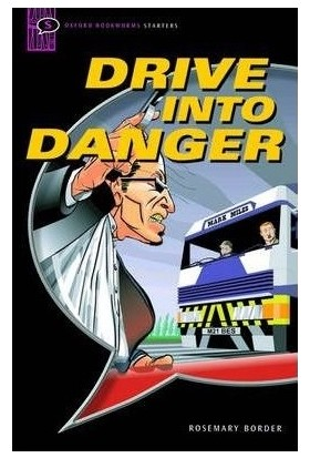 Drive İnto Danger Oxford Bookworms Starters