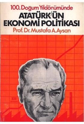 Atatürk'ün Ekonomi Politikası 100 Doğum Yıldönümünde