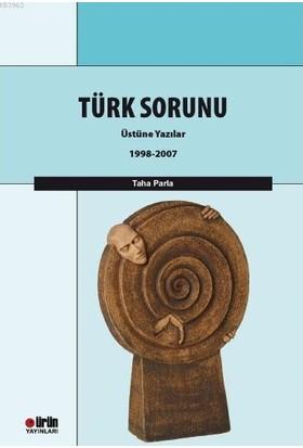 Türk Sorunu Üstüne Yazılar 1997-2007
