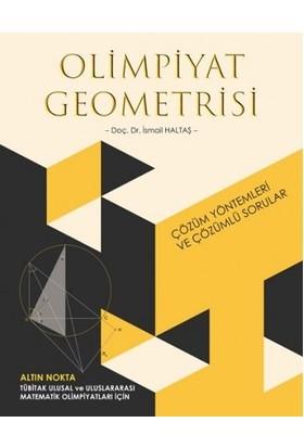 Altın Nokta Olimpiyat Geometrisi Çözüm Yöntemleri Ve Çözümlü Sorular