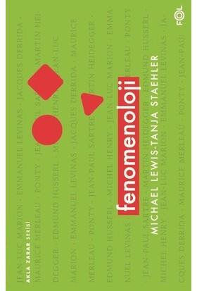 Fenomenoloji - Michael Lewis Tanja Staehler