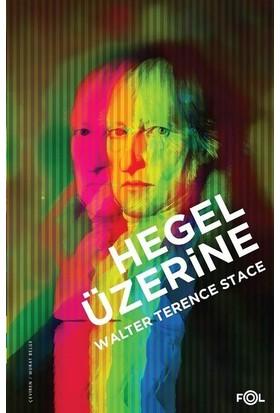 Hegel Üzerine - Walter Terence Stace