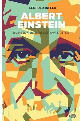 Albert Einstein Bilimsel Kişiliği ve Dünyamıza Etkisi - Leopold Infeld