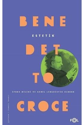 Estetik - Benedetto Croce