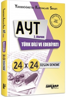 Ankara Yayıncılık AYT 2. Oturum Türk Dili Ve Edebiyatı 24X24 Özgün Deneme