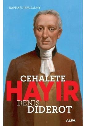 Cehalete Hayır-Denis Diderot
