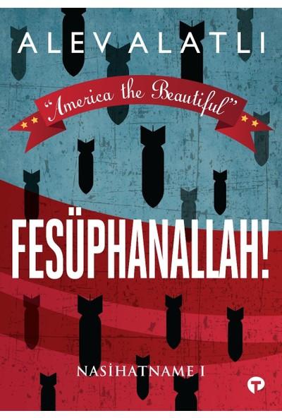 """America The Beatiful"" Fesüphanallah!Nasihatname 1 - Alev Alatlı"