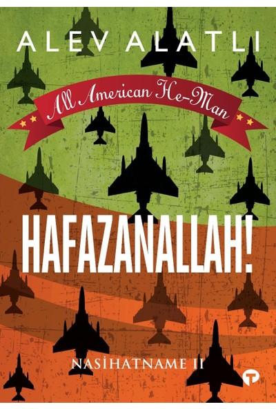 """All American He-Man Hafazanallah! Nasihatname Iı - Alev Alatlı"
