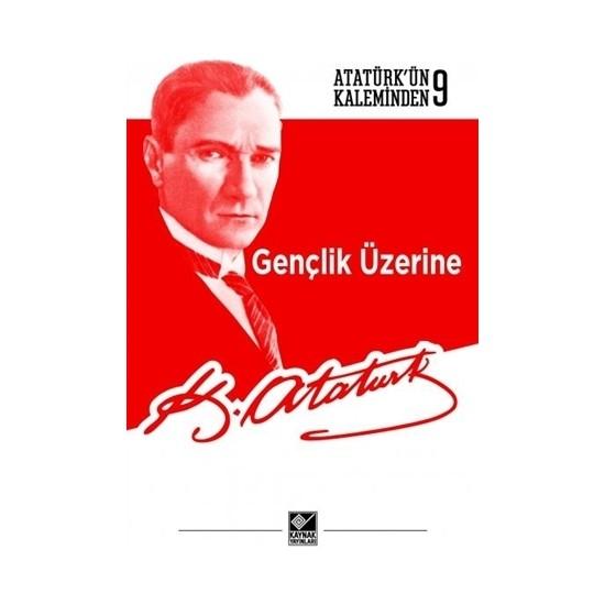 Gençlik Üzerine - Mustafa Kemal Atatürk