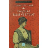 Taaşşuk-ı Talat ve Fitnat - Şemsettin Sami