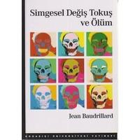Simgesel Değiş Tokuş Ve Ölüm-Jean Baudrillard