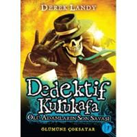 Dedektif Kurukafa - Ölü Adamların Son Savaşı(Ciltli) - Derek Landy