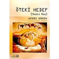 Öteki Hedef (Başka Baş)-Jacques Derrida