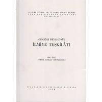 Osmanlı Devletinin İlmiye Teşkilatı - İsmail Hakkı Uzunçarşılı