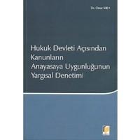 Hukuk Devleti Açısından Kanunların Anayasaya Uygunluğunun Yargısal Denetimi-Onur Sır