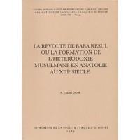 La Revolte De Baba Resul Ou La Formation De L'Heterodoxie Musulmane En Anatolie Au 18. Siecle-Ahmet Yaşar Ocak