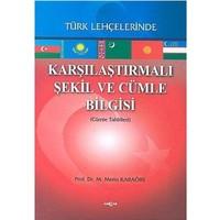 Karşılaştırmalı Şekil Ve Cümle Bilgisi Türk Lehçelerinde (Cümle Tahlilleri)-Metin Karaörs