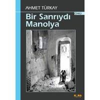 Bir Sanrıydı Manolya-Ahmet Türkay