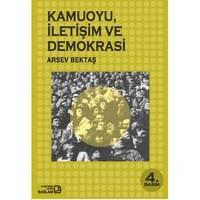 Kamuoyu, İletişim Ve Demokrasi-Arsev Bektaş
