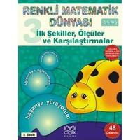 Renkli Matematik 3 İlk Şekiller, Ölçüler Ve Karşılaştırmalar-Kolektif
