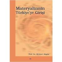 Materyalizmin Türkiye'Ye Girişi-Mehmet Akgül
