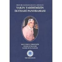 Prof. Dr. Haydar Kazgan'A Armağan: Yakın Tarihimizin İktisadi Panoraması-Kolektif