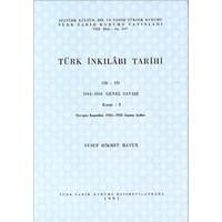 Türk İnkılabı Tarihi Cilt: 3 1914 - 1918 Genel Savaşı Kısım: 1-Yusuf Hikmet Bayur