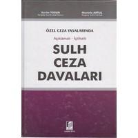 Özel Ceza Yasalarında Açıklamalı - İçtihatlı Sulh Ceza Davaları-Mustafa Artuç