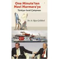 One Mınute'Ten Mavi Marmara'Ya Türkiye- İsrail Çatışması-A. Oğuz Çelikkol