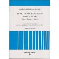 Tarihi Gelişmeler İçinde Türkiye'Nin Sorunları Sempozyumu (Dün - Bugün - Yarın)-Kolektif