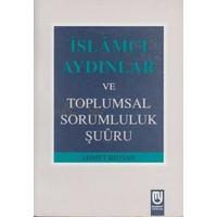 İslamcı Aydınlar Ve Toplumsal Sorumluluk Şuuru