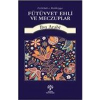 Fütüvvet Ehli Ve Meczuplar-Muhyiddin İbn Arabi