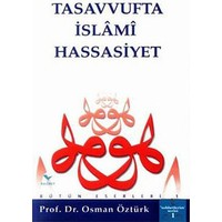Tasavvufta İslami Hassasiyet-Osman Öztürk