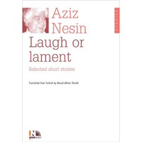 Laugh or Lament Selected Short Stories of Aziz Nesin