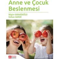 Anne ve Çocuk Beslenmesi - Nilgün Karaağaoğlu