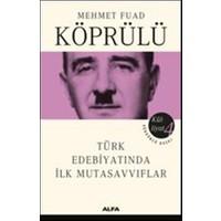 Mehmet Fuad Köprülü Külliyatı 4 - Türk Edebiyatında İlk Mutasavvıflar-Mehmed Fuad Köprülü