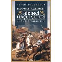 Birinci Haçlı Seferi-Kudüs'e Yolculuk - Peter Tudebodus