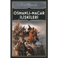 Osmanlı-Macar İlişkileri - M. Tayyib Gökbilgin