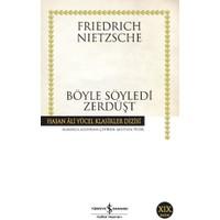 Böyle Söyledi Zerdüşt (Ciltsiz) - Friedrich Wilhelm Nietzsche