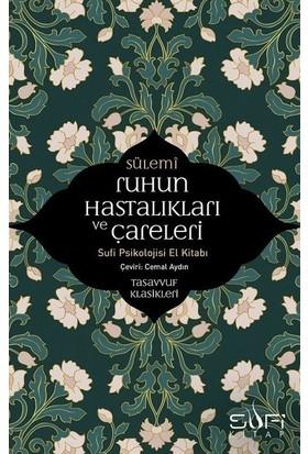 Ruhun Hastalıkları Ve Çareleri - Ebu Abdurrahman Es Sülemî