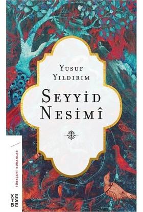 Seyyid Nesimi - Yusuf Yıldırım